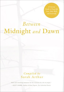 between-midnight-and-dawn-a-literary-guide-to-prayer-for-lent-holy-week-and-eastertide-29